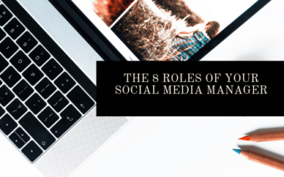 The 8 Roles Your Social Media Manager Plays