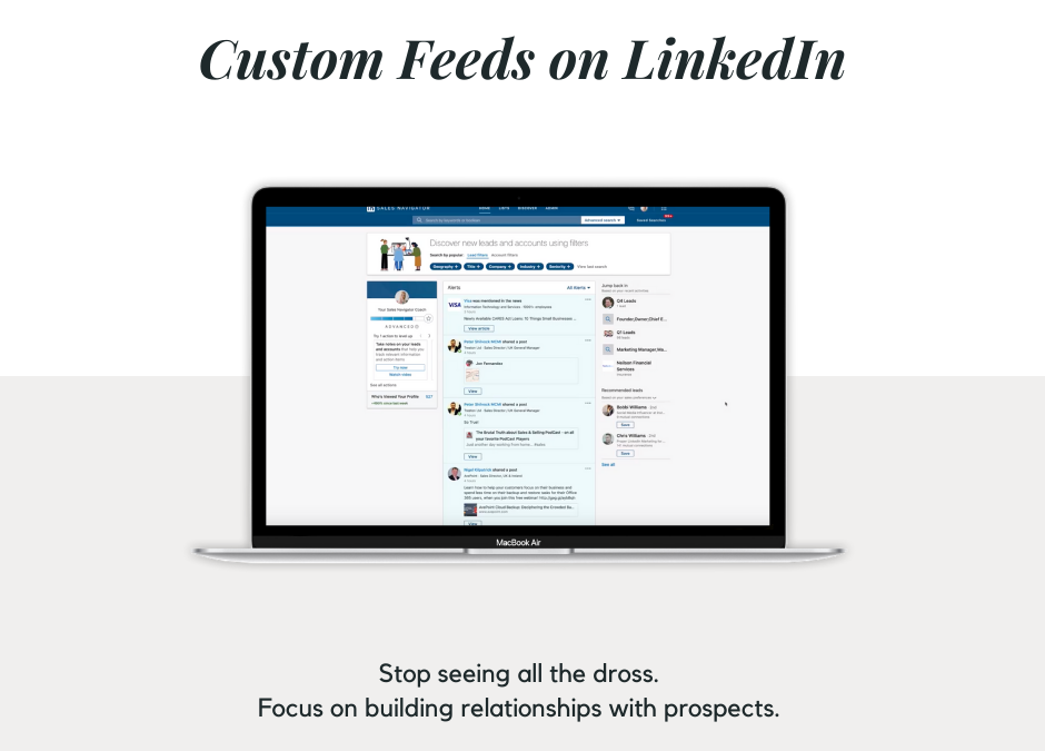 Stop Seeing The Dross, Start Seeing The Relevant – Custom LinkedIn Newsfeeds